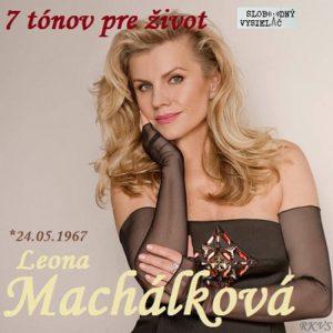 7 tónov pre život…Leona Machálková 1