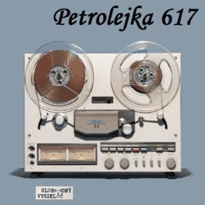 Petrolejka 617 (repríza)