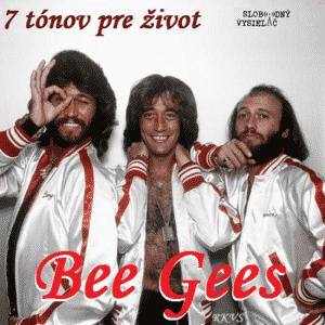 7 tónov pre život…Bee Gees