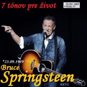 7 tónov pre život…Bruce Springsteen
