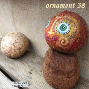 Ornament 38 (repríza)