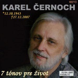7 tónov pre život…Karel Černoch