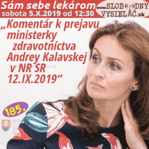 Sám sebe lekárom 185 (Komentár k prejavu ministerky zdravotníctva Andrey Kalavskej o očkovaní v NR SR 12.IX.2019) repríza