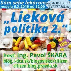 Sám sebe lekárom 186 (Lieková politika 2.)