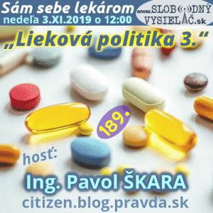 Sám sebe lekárom 189 (Lieková politika 3.)