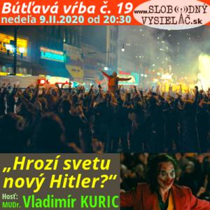 Bútľavá vŕba 19 (Hrozí svetu nový Hitler ?)