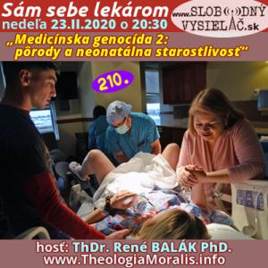 Sám sebe lekárom 210 (Medicínska genocída 2: Pôrody a neonatálna starostlivosť)