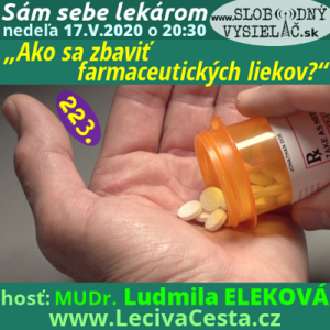 Sám sebe lekárom 223 (Ako sa zbaviť farmaceutických liekov ?) repríza