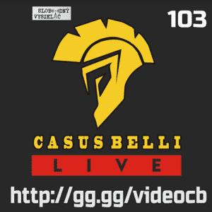Casus belli 103 (repríza)