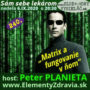Sám sebe lekárom 240 (Matrix a fungovanie v ňom) repríza