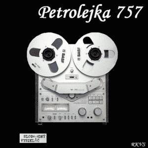Petrolejka 757 (repríza)