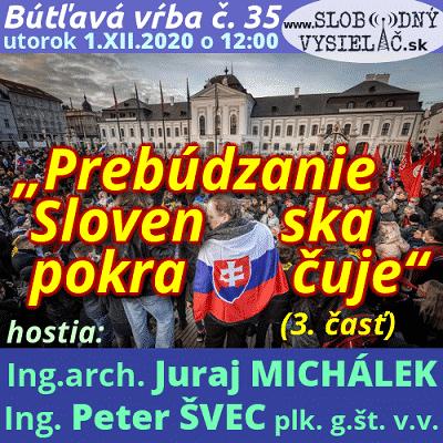 """Bútľavá vŕba 35 (""""Prebúdzanie Slovenska pokračuje"""") 3. časť"""