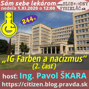 Sám sebe lekárom 244 (IG Farben a nacizmus) 2. časť