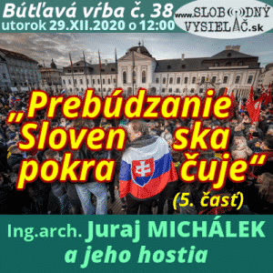 """Bútľavá vŕba 38 (""""Prebúdzanie Slovenska pokračuje"""") 5. časť (repríza)"""
