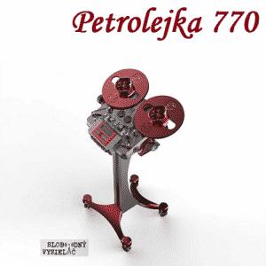 Petrolejka 770 (repríza)