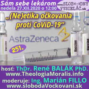 Sám sebe lekárom 251 ((Ne)etika očkovania proti CoViD-19) repríza