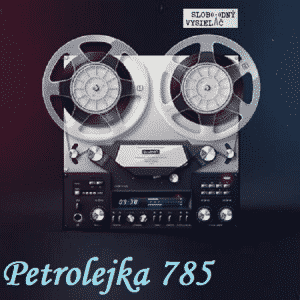 Petrolejka 785 (repríza)