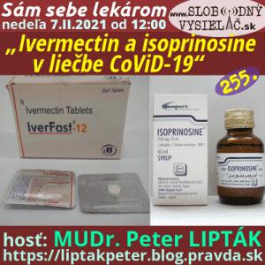 Sám sebe lekárom 255 (Ivermectin a isoprinosine v liečbe CoViD-19) repríza