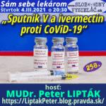 Sám sebe lekárom 258 (Sputnik V a ivermectin proti CoViD-19)
