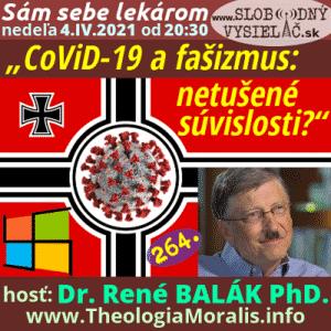 Sám sebe lekárom 264 (CoViD-19 a fašizmus - netušené súvislosti ?) repríza
