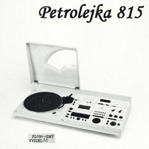 Petrolejka 815 (repríza)