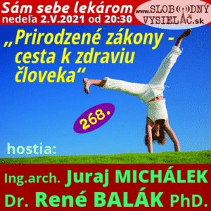 Sám sebe lekárom 268 (Prirodzené zákony - cesta k zdraviu človeka) repríza