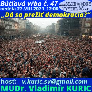 Bútľavá vŕba 47 (Dá sa prežiť demokracia ?) repríza