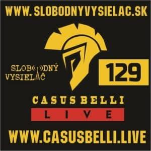 Casus belli 129 (repríza)